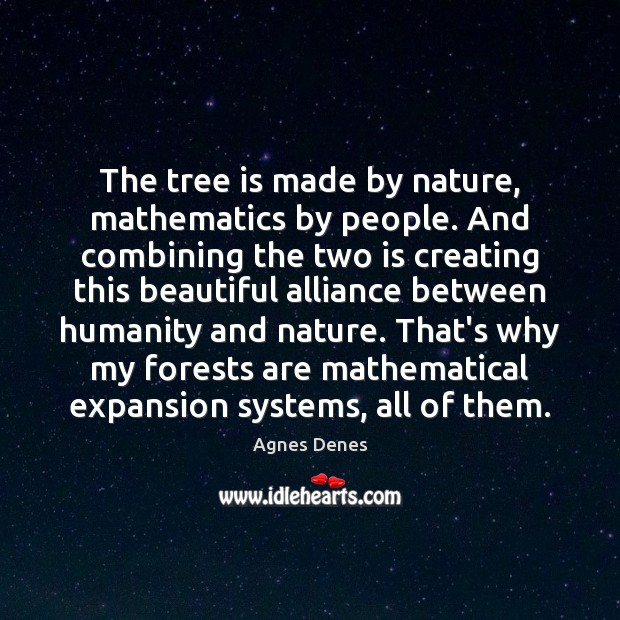 Image, The tree is made by nature, mathematics by people. And combining the