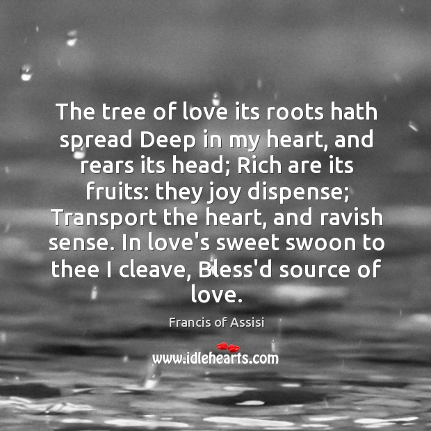 The tree of love its roots hath spread Deep in my heart, Image