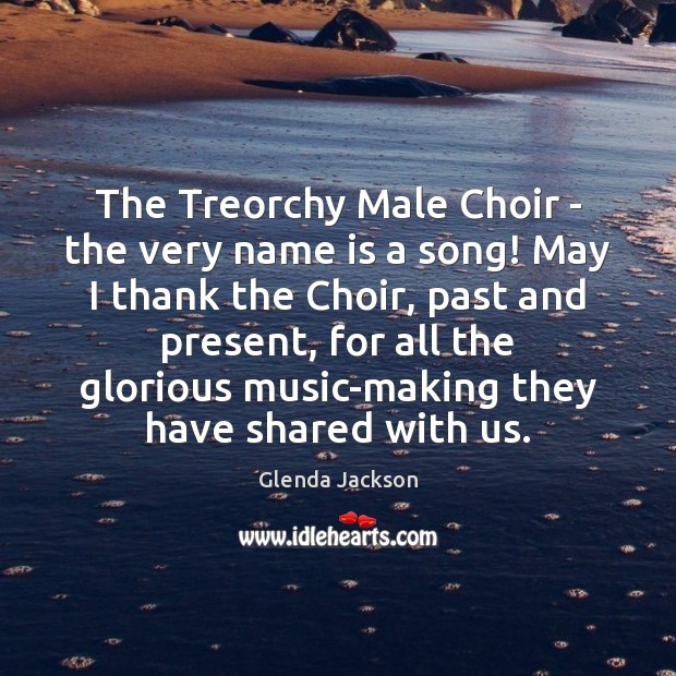 The Treorchy Male Choir – the very name is a song! May Image