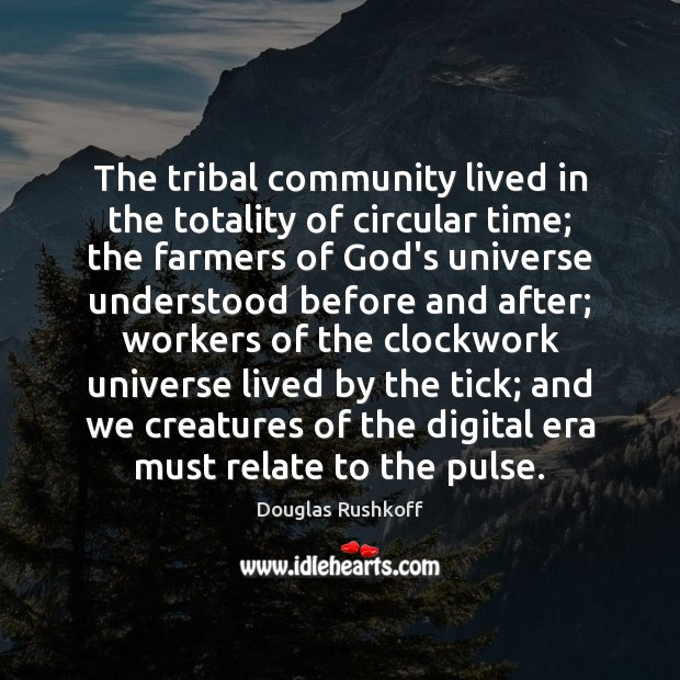 Image, The tribal community lived in the totality of circular time; the farmers