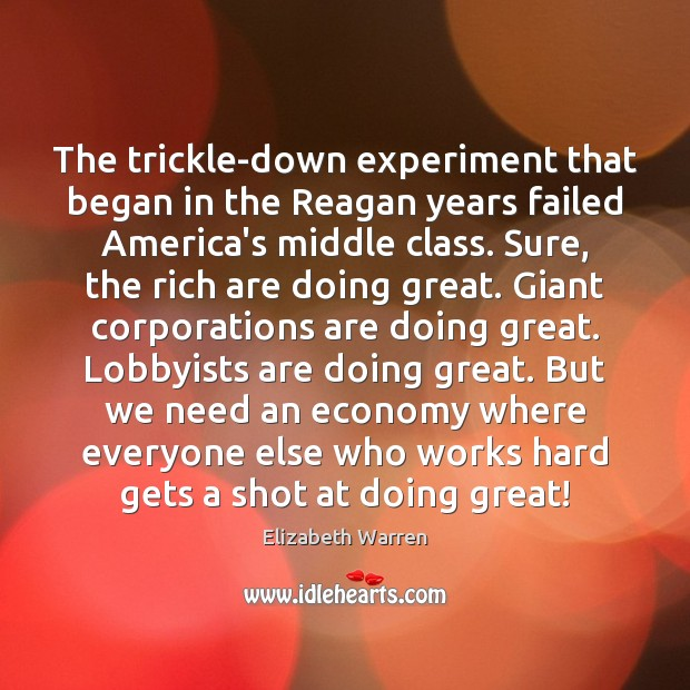 The trickle-down experiment that began in the Reagan years failed America's middle Image