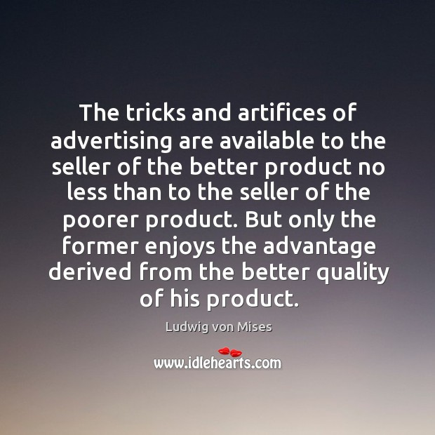 The tricks and artifices of advertising are available to the seller of Image