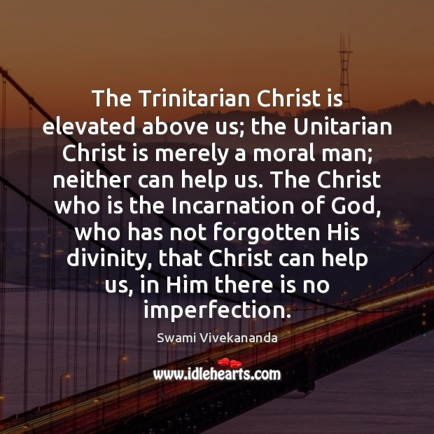 Image, The Trinitarian Christ is elevated above us; the Unitarian Christ is merely