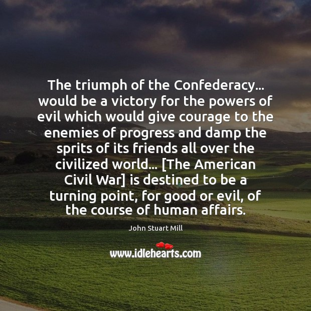 Image, The triumph of the Confederacy… would be a victory for the powers