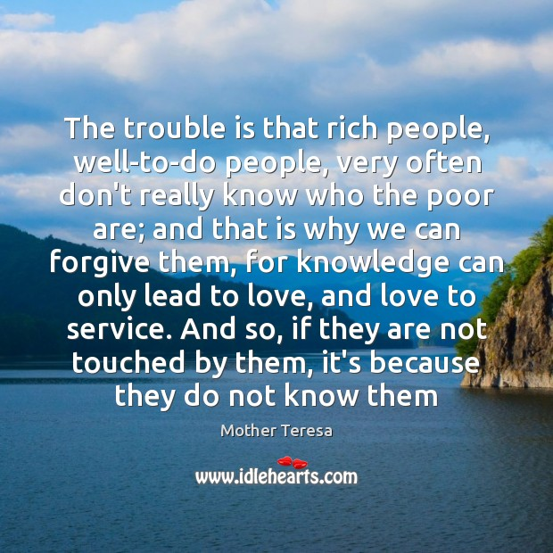 Image, The trouble is that rich people, well-to-do people, very often don't really