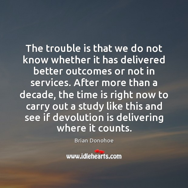 Image, The trouble is that we do not know whether it has delivered