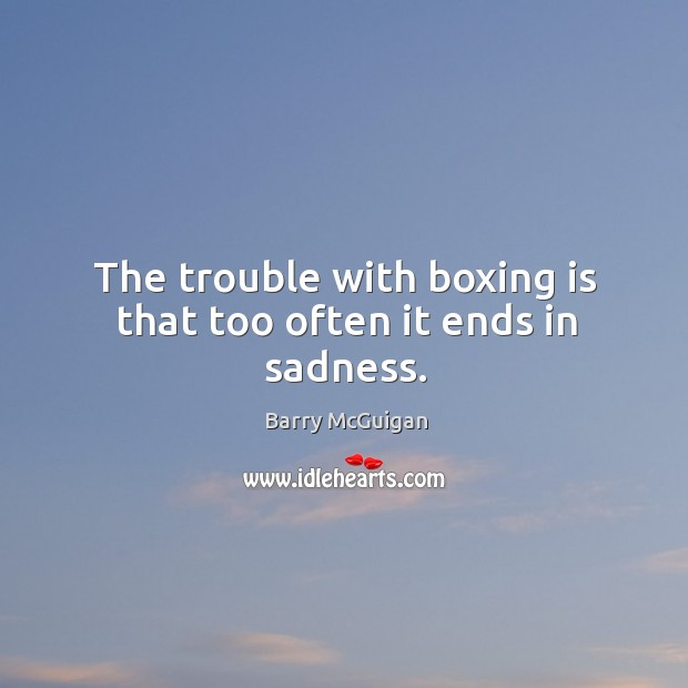 Image, The trouble with boxing is that too often it ends in sadness.