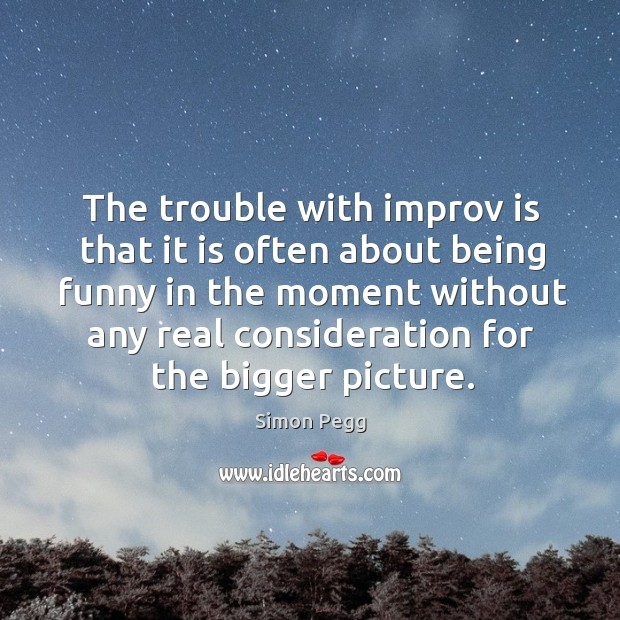 Image, The trouble with improv is that it is often about being funny