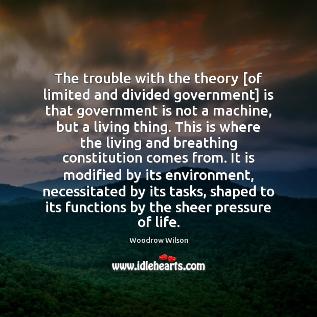 Image, The trouble with the theory [of limited and divided government] is that