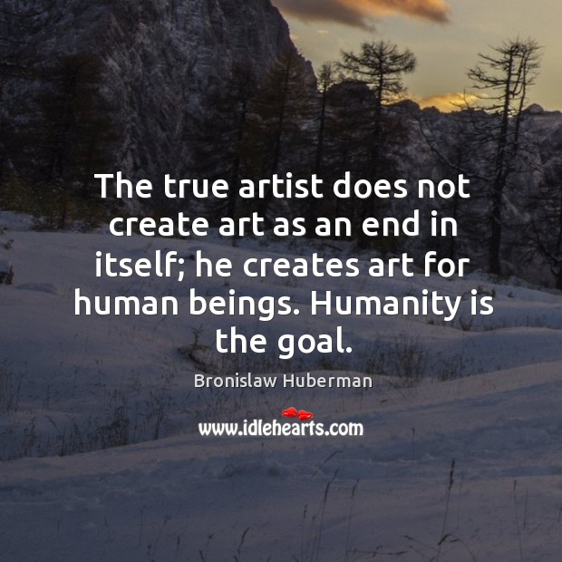 Image, The true artist does not create art as an end in itself;