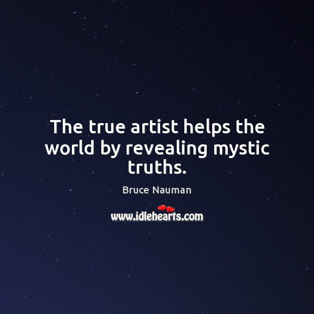 Image, The true artist helps the world by revealing mystic truths.