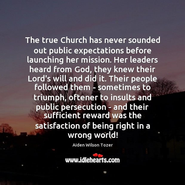 The true Church has never sounded out public expectations before launching her Image