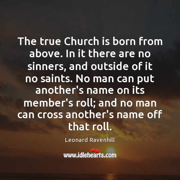 The true Church is born from above. In it there are no Image