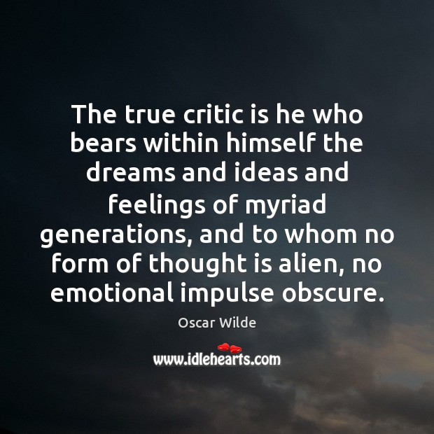 Image, The true critic is he who bears within himself the dreams and