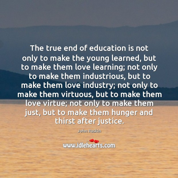 Image, The true end of education is not only to make the young