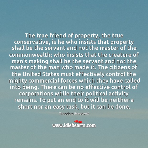 Image, The true friend of property, the true conservative, is he who insists