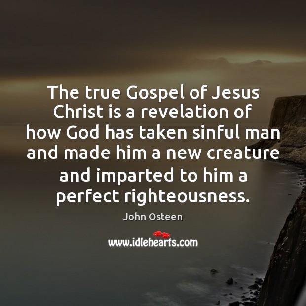 Image, The true Gospel of Jesus Christ is a revelation of how God