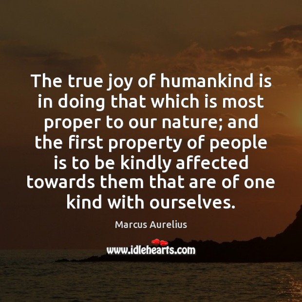 The true joy of humankind is in doing that which is most Image