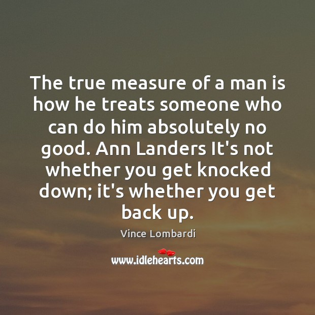 Image about The true measure of a man is how he treats someone who