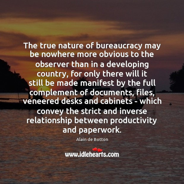 The true nature of bureaucracy may be nowhere more obvious to the Image