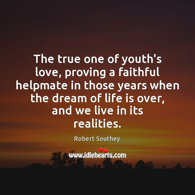 Image, The true one of youth's love, proving a faithful helpmate in those