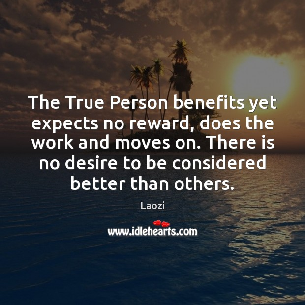 Image, The True Person benefits yet expects no reward, does the work and