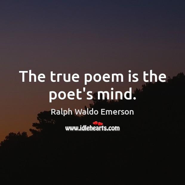 Image, The true poem is the poet's mind.
