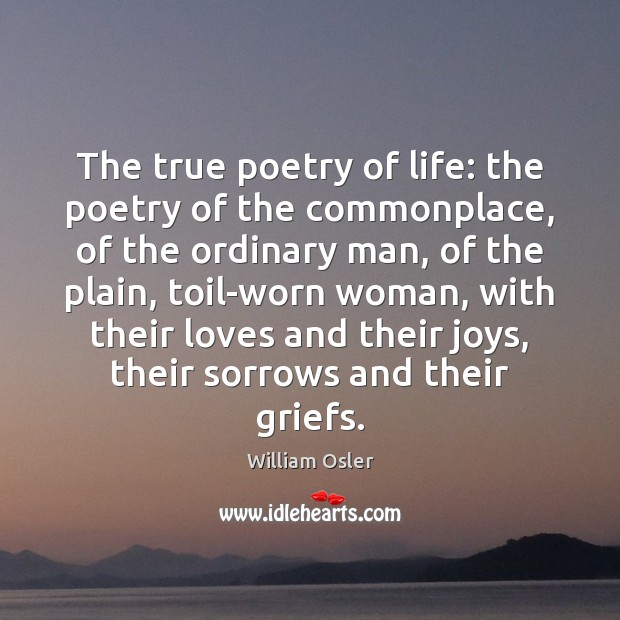 Image, The true poetry of life: the poetry of the commonplace, of the