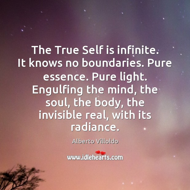 Image, The True Self is infinite. It knows no boundaries. Pure essence. Pure