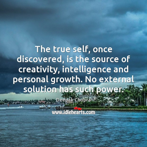 The true self, once discovered, is the source of creativity, intelligence and Image