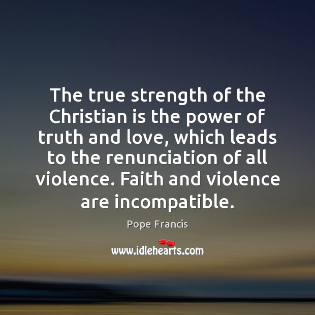 The true strength of the Christian is the power of truth and Image