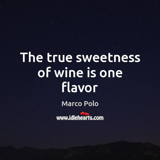 The true sweetness of wine is one flavor Image