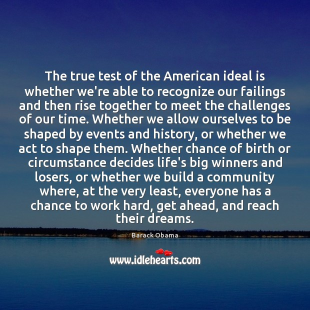 The true test of the American ideal is whether we're able to Image