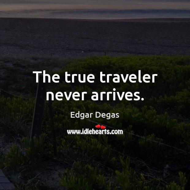 The true traveler never arrives. Image
