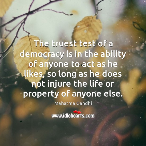Image, The truest test of a democracy is in the ability of anyone