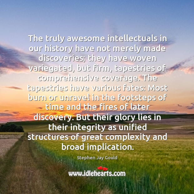 Image, The truly awesome intellectuals in our history have not merely made discoveries;