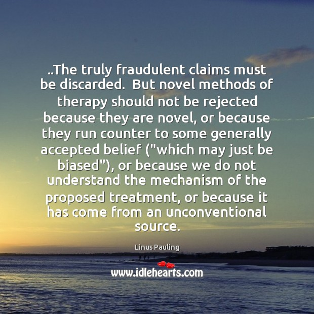 Image, ..The truly fraudulent claims must be discarded.  But novel methods of therapy