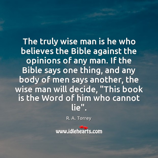 The truly wise man is he who believes the Bible against the Image