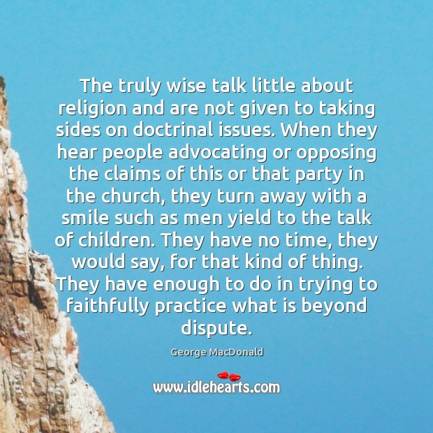 Image, The truly wise talk little about religion and are not given to