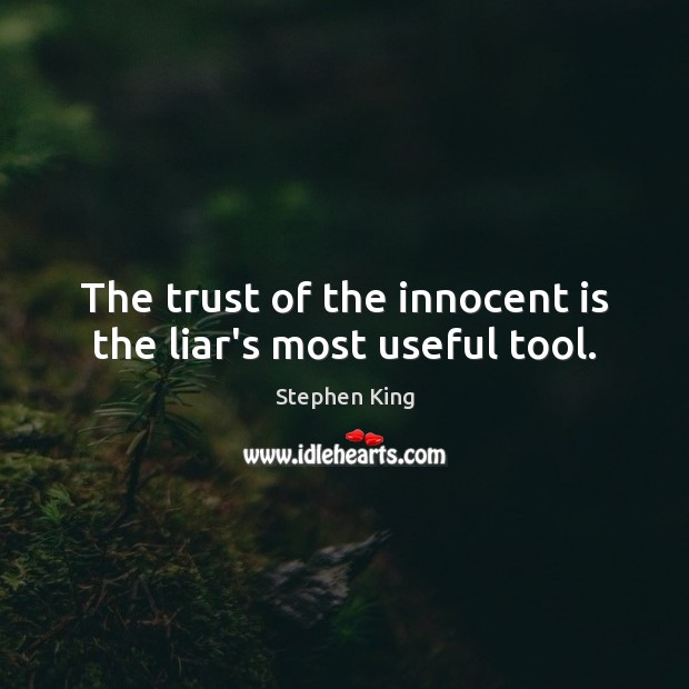 Image, The trust of the innocent is the liar's most useful tool.