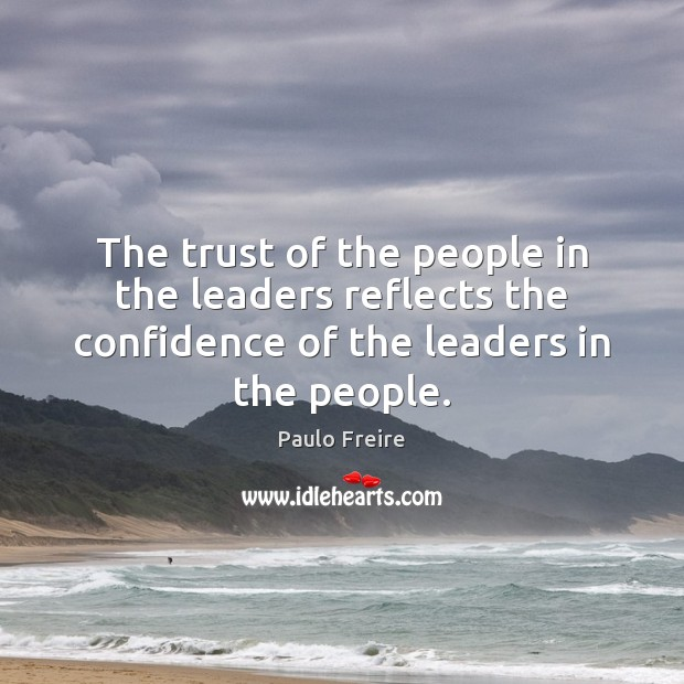 The trust of the people in the leaders reflects the confidence of Image