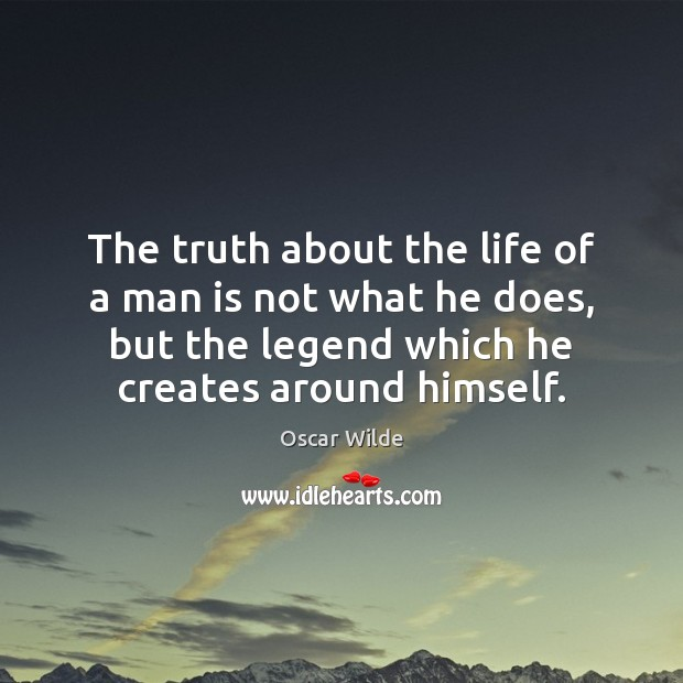Image, The truth about the life of a man is not what he