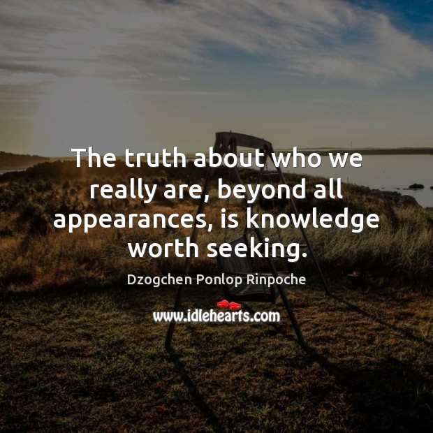 Image, The truth about who we really are, beyond all appearances, is knowledge worth seeking.