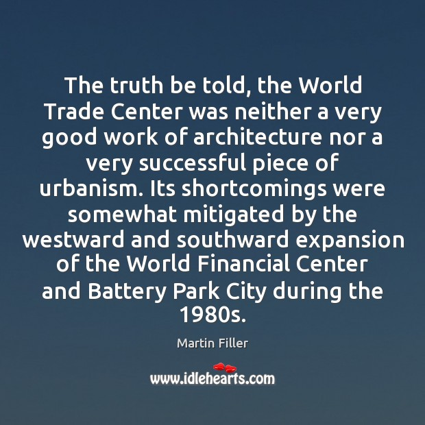 The truth be told, the World Trade Center was neither a very Image