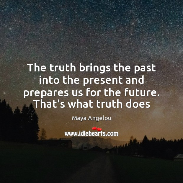 Image, The truth brings the past into the present and prepares us for