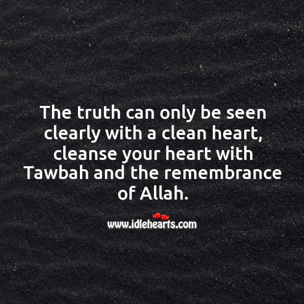 The truth can only be seen clearly with a clean heart Image