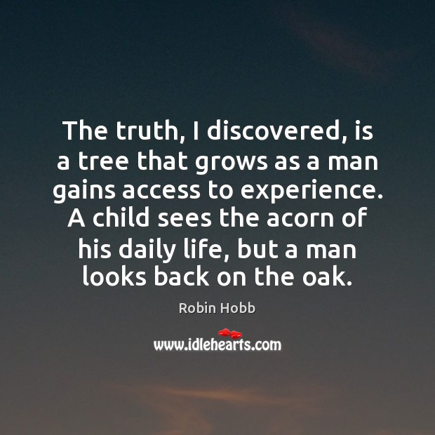 Image, The truth, I discovered, is a tree that grows as a man