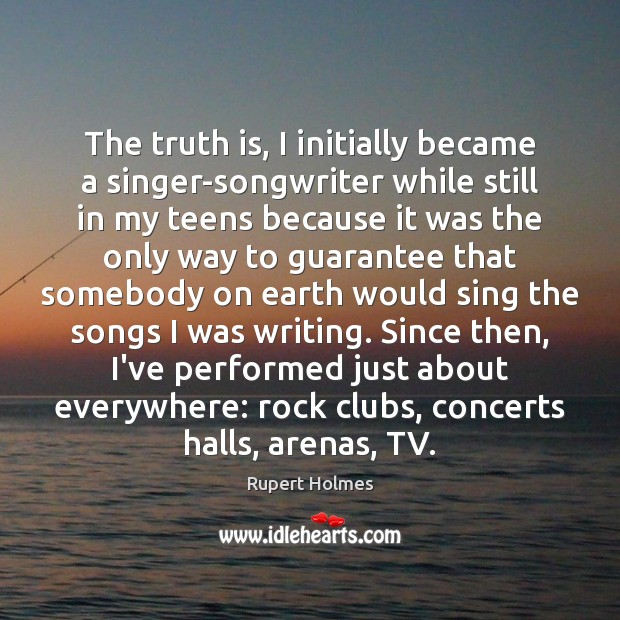 Image, The truth is, I initially became a singer-songwriter while still in my