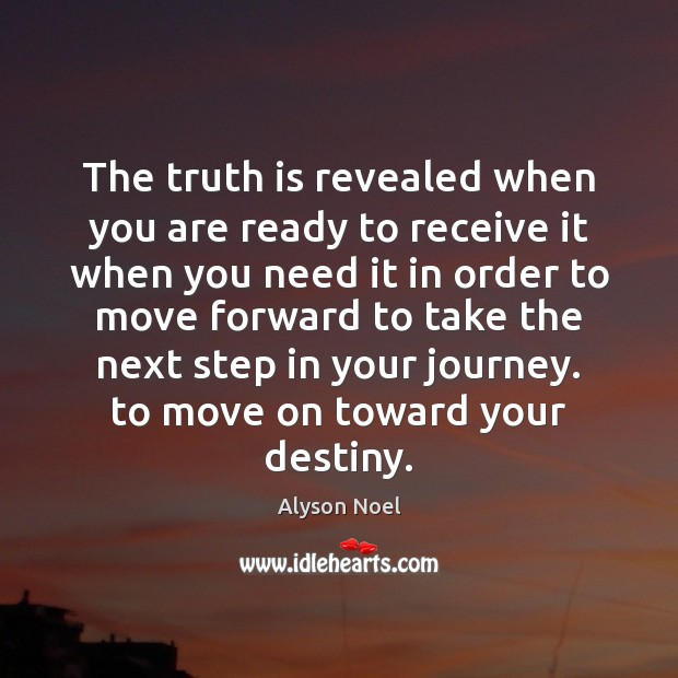 The truth is revealed when you are ready to receive it when Image