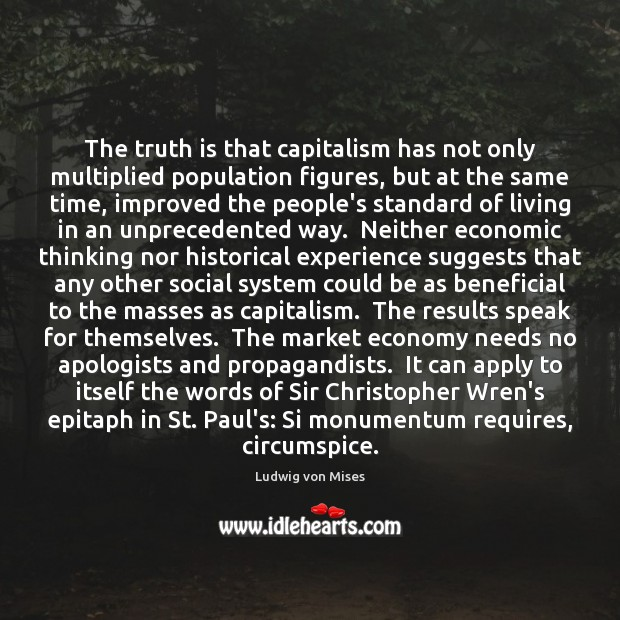 The truth is that capitalism has not only multiplied population figures, but Image